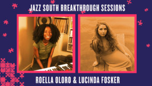 Showing Roella Oloro and Lucinda Fosker - Breakthrough Artists